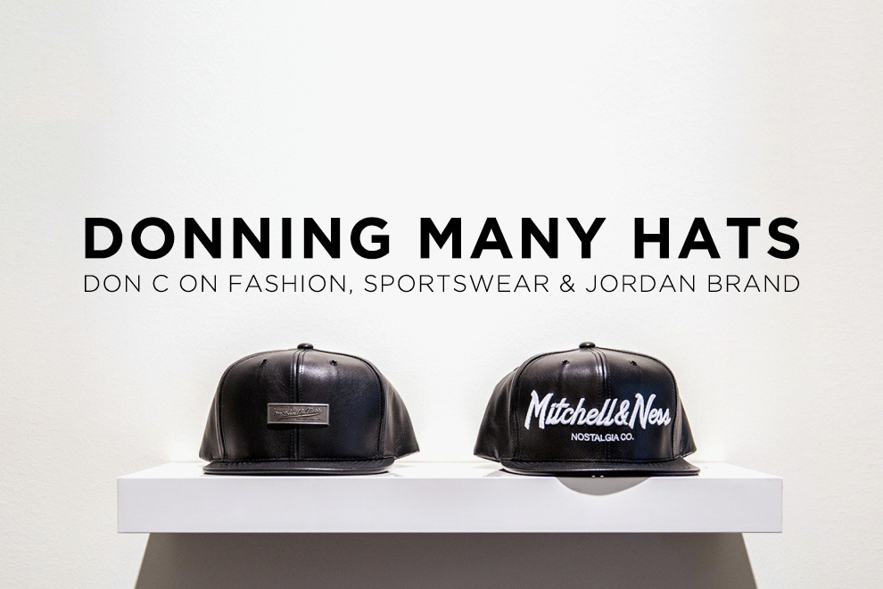 HYPEBEAST talks with Don C about Fashion, Sportswear & Jordan Brand